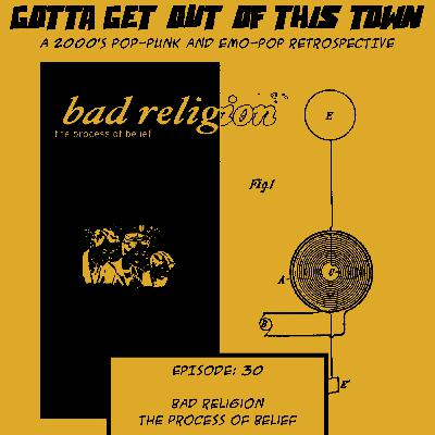 Episode 30: Bad Religion - The Process of Belief