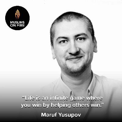 Maruf Yusupov on Infinite Game of Life & How to Win
