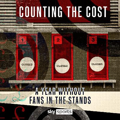 Counting The Cost: COVID's impact on football's finances
