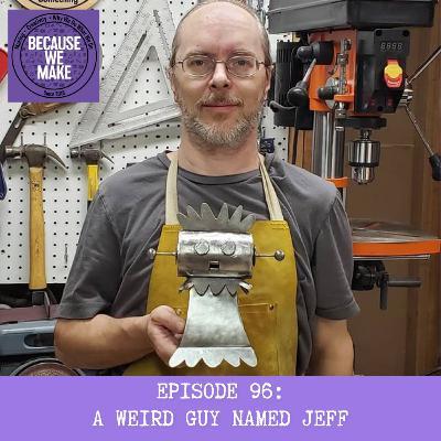 Episode 96: A Weird Guy Named Jeff