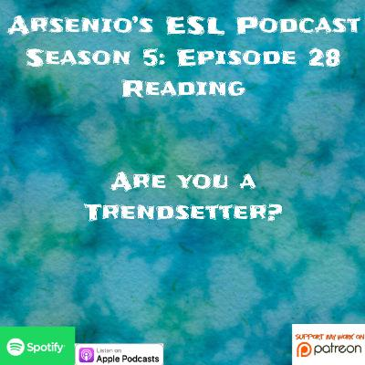 Season 5 - Episode 28 - Developing Reading - Are You a Trendsetter?