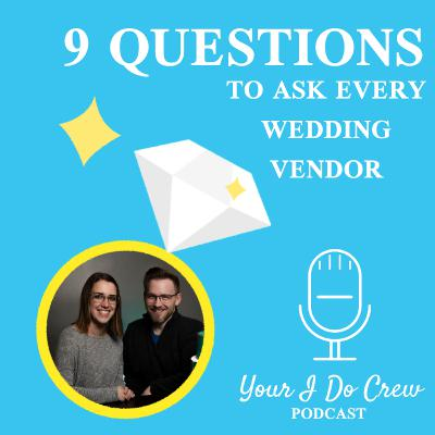 9 Questions to ask EVERY Wedding Vendor