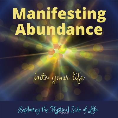 Manifesting Abundance into Your Life