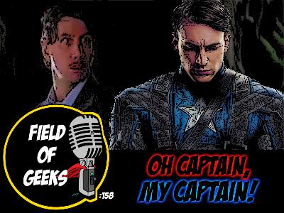 FIELD of GEEKS 158 - OH CAPTAIN, MY CAPTAIN!
