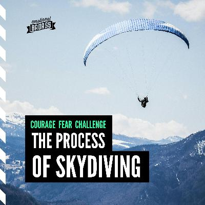Courage Fear and Challenge: The Process of Skydiving