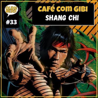 Café com Gibi 33: Shang Shi O Mestre do Kung-Fu