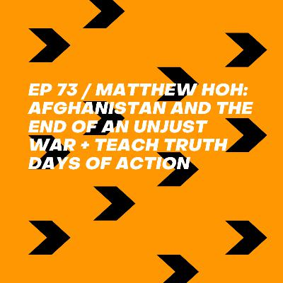 Matthew Hoh: Afghanistan and the End of an Unjust War + Teach Truth Days of Action