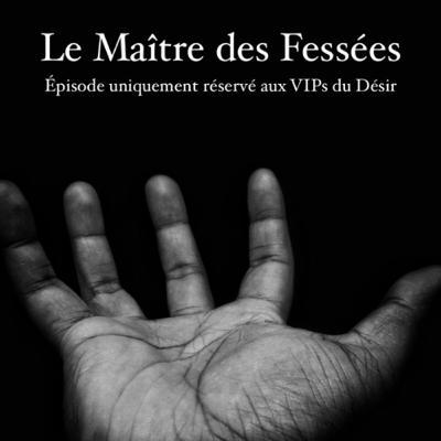 Appel n°37 : Le maître des fessées //////// devenez VIP du désir pour ecouter l'épisode complet