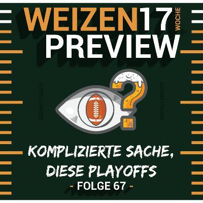 Komplizierte Sache, diese Playoffs   Weizenpreview Woche 17   S2 E67   NFL Football