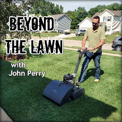 Beyond the Lawn with John Perry