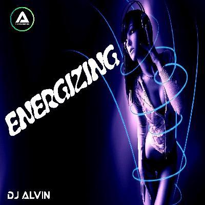 DJ Alvin - Energizing