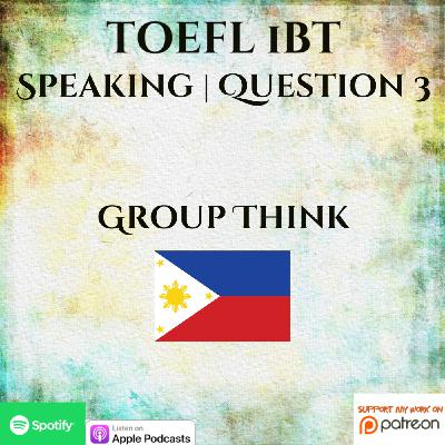 TOEFL iBT | Speaking | 1 on 1 Coaching | Question 3 | Group Think