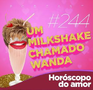 #244 - Horóscopo do Amor (feat. Titi Vidal, Foquinha e Samuel Gomes)