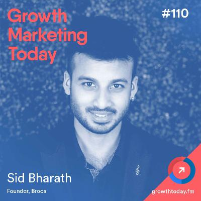 The 5-Step Framework for Identifying Your Top Growth Channels with Sid Bharath, Founder of Broca (GMT110)