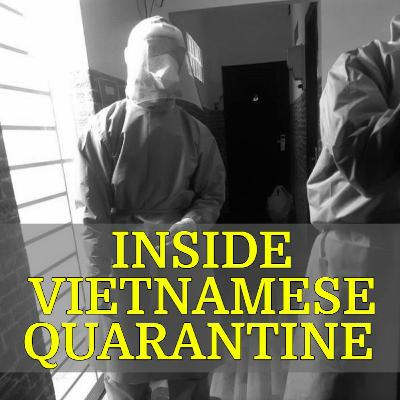 Inside Vietnamese Quarantine