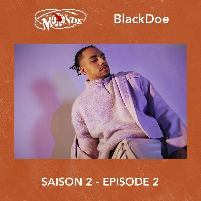 Dans Le Monde de... BlackDoe #S02EP02