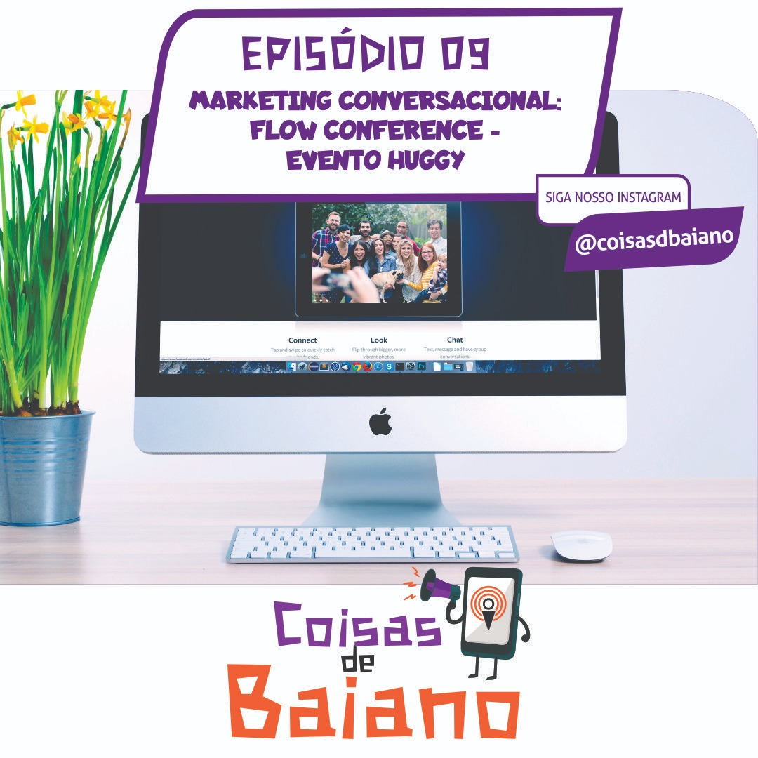 09 - MARKETING CONVERSACIONAL : FLOW CONFERENCE - EVENTO HUGGY