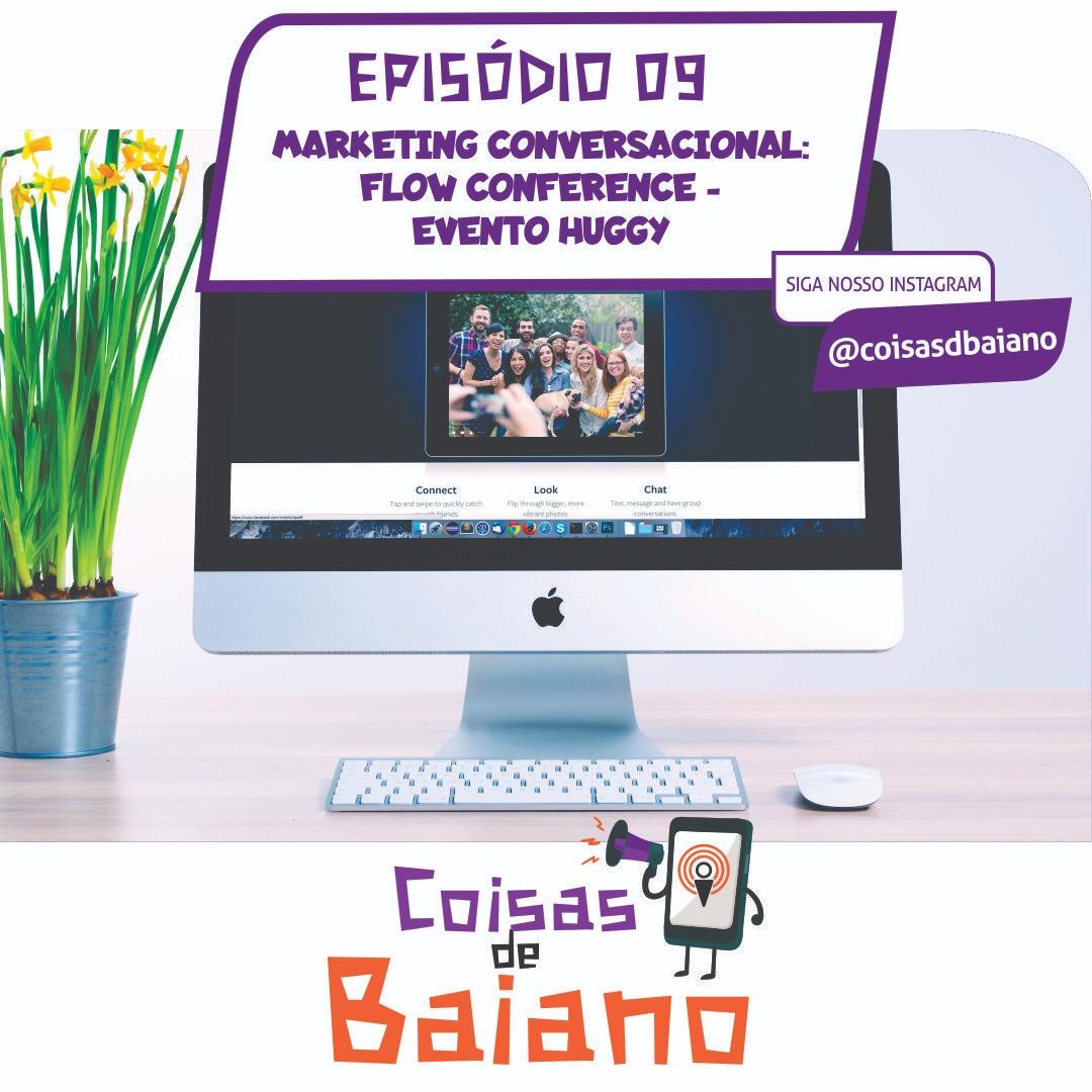 09 - MARKETING CONVERSACIONAL : FLOW CONFERENCE - EVENTO HUGGY