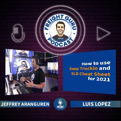 "How to Use ""Keep Truckin"" and ELD Cheat Sheet! - Freight Guru Podcast - Ep. 23"