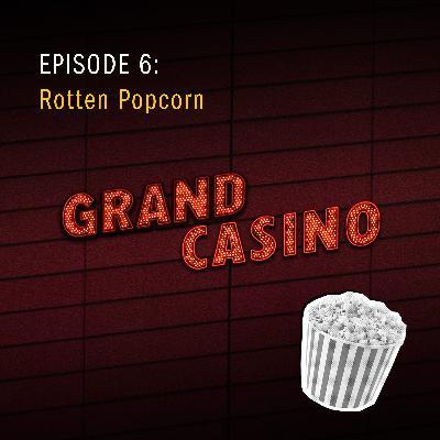 6: Rotten Popcorn