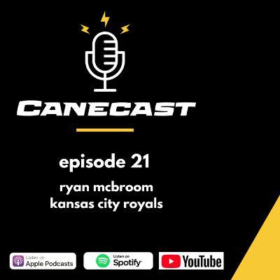 Ryan McBroom, Kansas City Royals - Ep 21