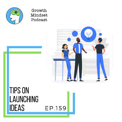 159: Tips for Launching ideas - with Sean Castrina, Dan Murray-serter, and Cynthia Samanian