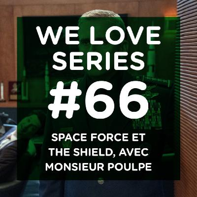 Space Force et The Shield, avec Monsieur Poulpe