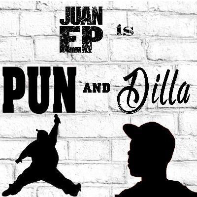 Juan Ep is Pun and Dilla
