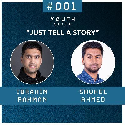 "#001 ""Just Tell a Story""   Shuhel Ahmed"