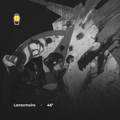 Lanterneiro 46 - Eita!, Sonhos & R.U.R.