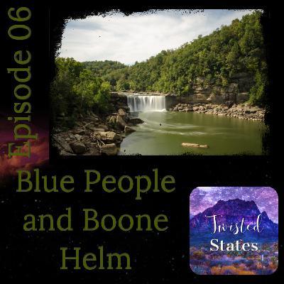 Episode 06: Kentucky Blue People, Boone Helm