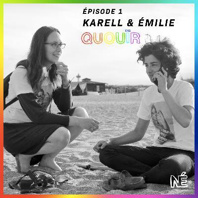 Quouïr #1 - Karell & Emilie (saison 2)