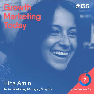 How Soapbox Increased Their Traffic 51% With One Piece of Content with Hiba Amin (GMT135)