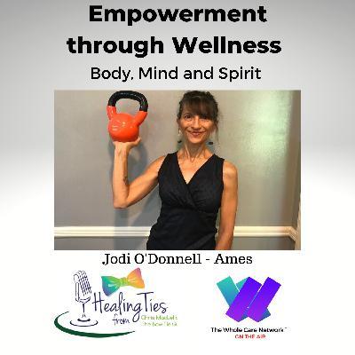 Empowerment through Wellness: Jodi O'Donnell-Ames