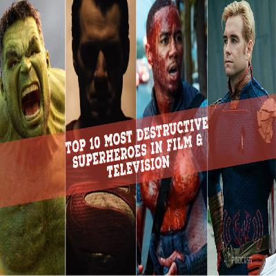 Top 10 Most Destructive Superheroes in Film & Television