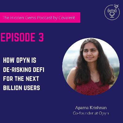 EP 03: How Opyn is de-risking DeFi for the next billion users | The Hidden Gems Podcast by Covalent