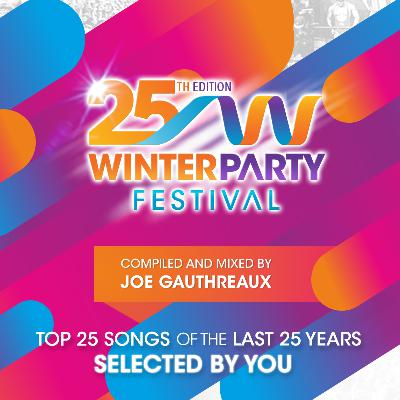WINTER PARTY 25 : Top 25 of the Last 25 : Joe Gauthreaux's Podcast