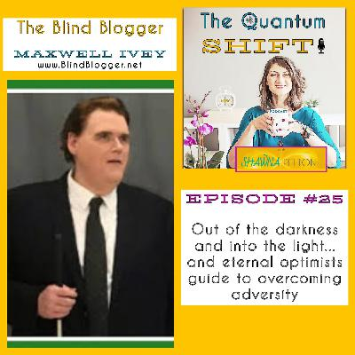 Ep #25 | Adventures in optimism, with the Blind Blogger, Maxwell Ivey