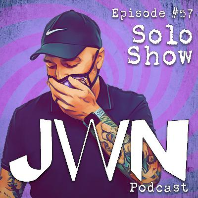 JWN #57: Solo Show - America I love you but you're freaking me out.