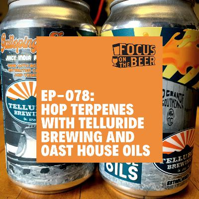 EP-078: Hop Terpenes with Telluride Brewing and Oast House Oils