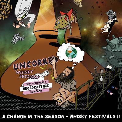 Batch 10.5: A Change in the Season - Whisky Festivals II
