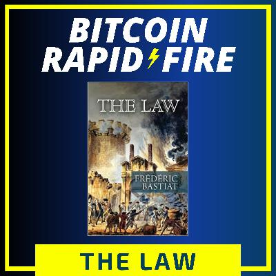 Bitcoiner Book Club #6: The Law, by Frédéric Bastiat