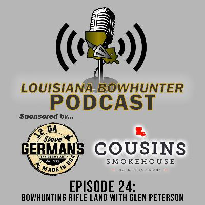 Episode 24: Bowhunting Rifle Land with Glen Peterson