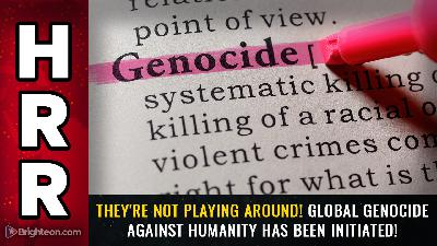 HRR-2021-04-29-Special-Report: They're not playing around! Global GENOCIDE against humanity has been initiated!