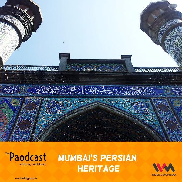 Ep. 58: The Persian Heritage of Mumbai