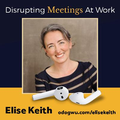 Disrupting Meetings At Work with Elise Keith