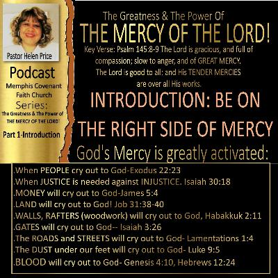 The Greatness and the Power of the Mercy Of God!