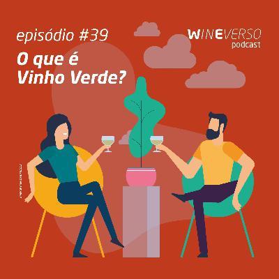 O que é Vinho Verde?