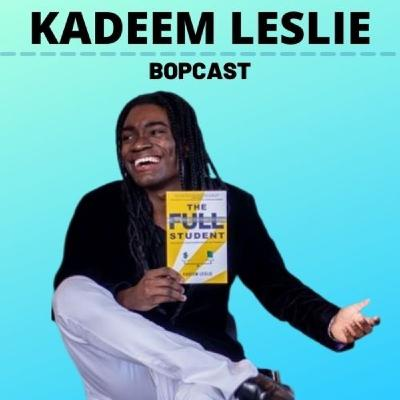 How to Apply Discipline to Anything, Being Lost at Sea with No Captain, and Making 6 Figures in College with Kadeem Leslie