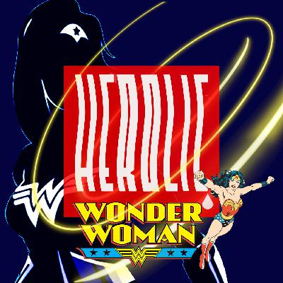 Herolic - E07 – Wonder Woman